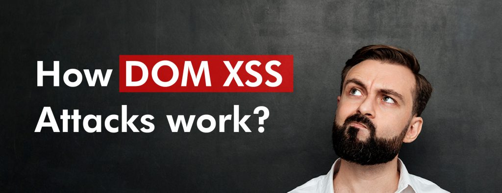 how dom xss attacks work